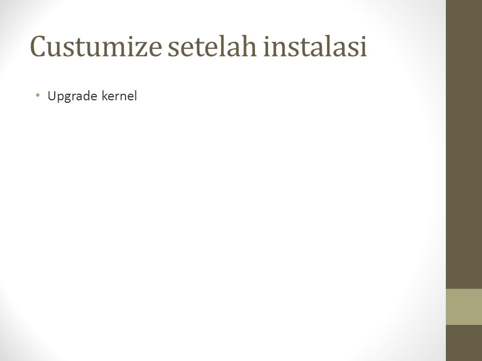 Custumize setelah instalasi Upgrade kernel