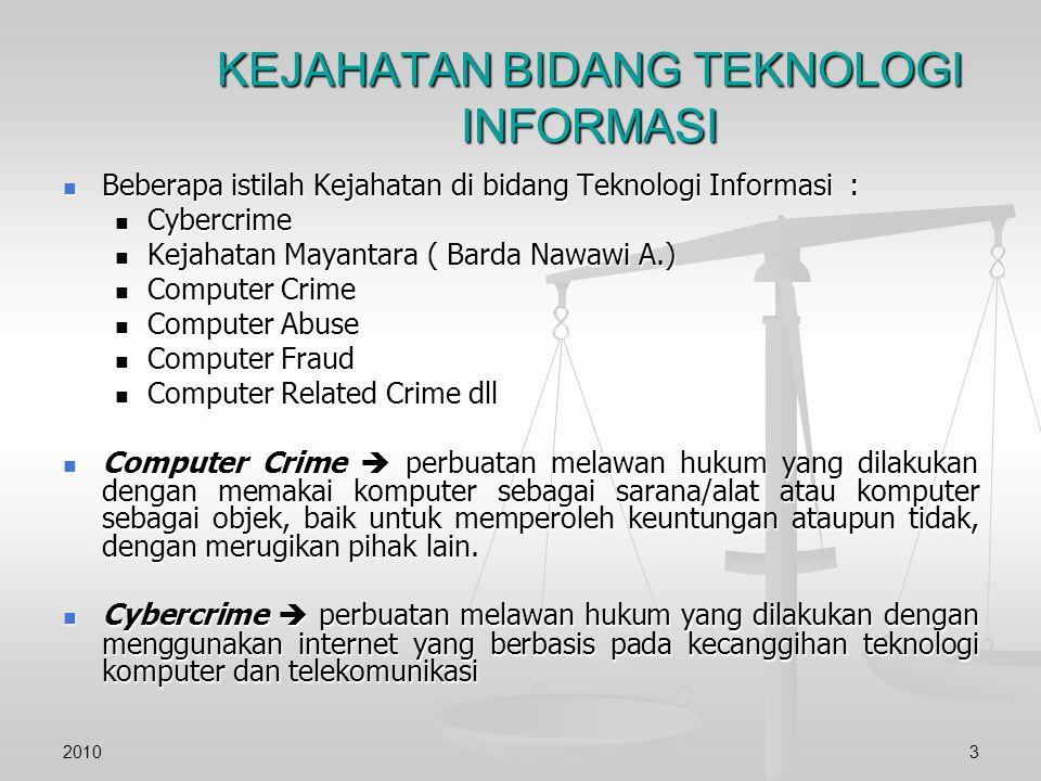 Beberapa istilah Kejahatan di bidang Teknologi Informasi : Beberapa istilah Kejahatan di bidang Teknologi Informasi : Cybercrime Cybercrime Kejahatan