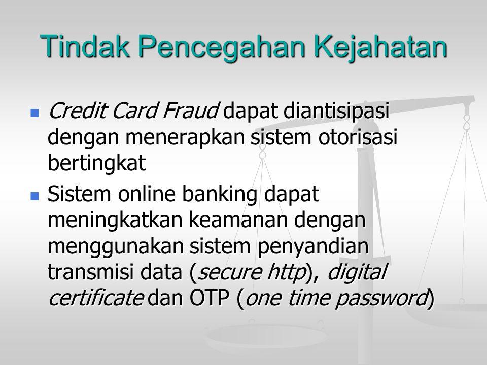 Tindak Pencegahan Kejahatan Credit Card Fraud dapat diantisipasi dengan menerapkan sistem otorisasi bertingkat Credit Card Fraud dapat diantisipasi de