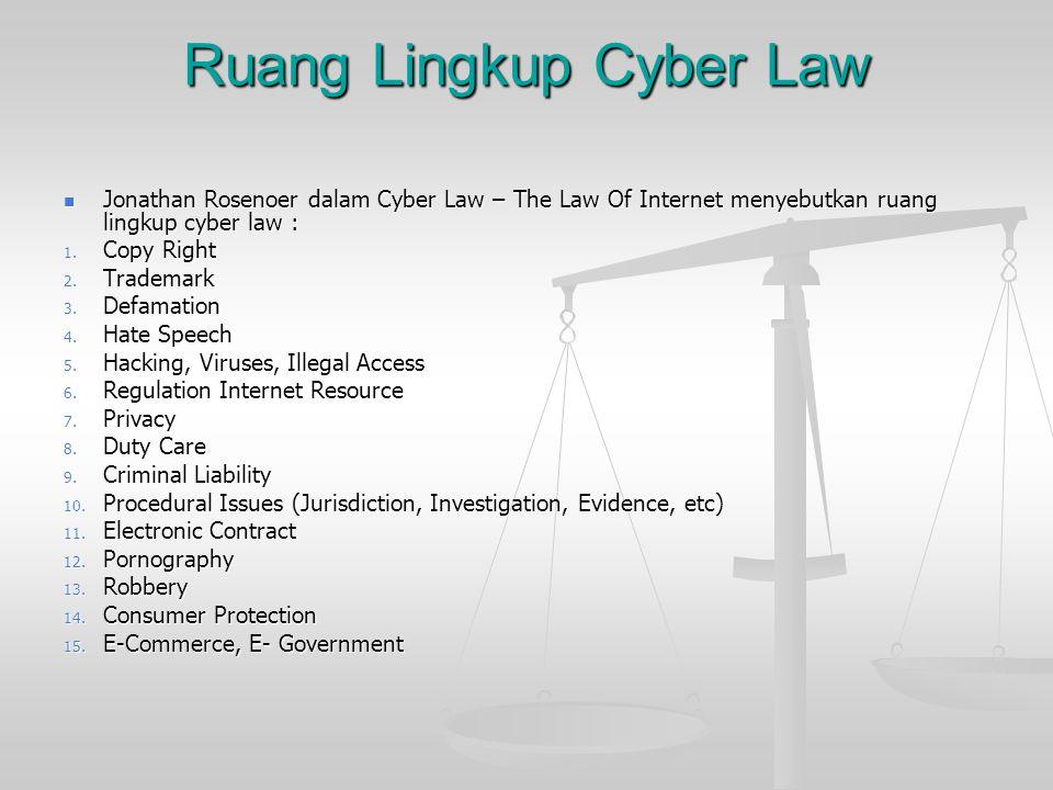 Ruang Lingkup Cyber Law Jonathan Rosenoer dalam Cyber Law – The Law Of Internet menyebutkan ruang lingkup cyber law : Jonathan Rosenoer dalam Cyber La