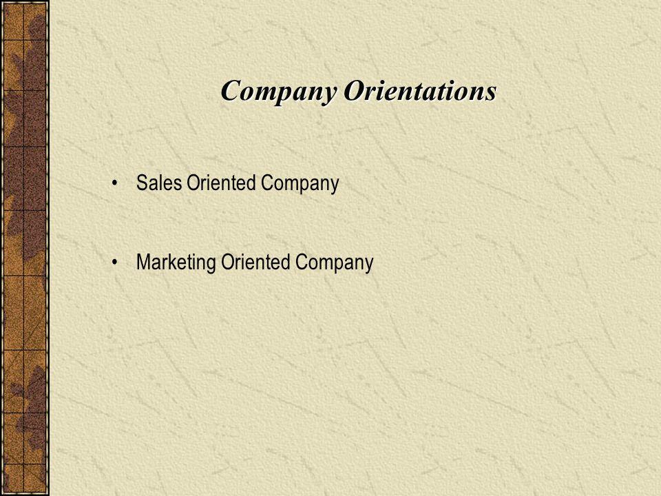 Sales Oriented Company ProductionSalesCustomers Emphasis on Company Needs Supply base Ford Motor, 1920 : Anda boleh pilih mobil warna apa saja, asalkan itu hitam