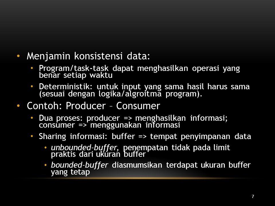48 MONITOR Monitor mensinkronisasi sejumlah proses: suatu saat hanya satu yang aktif dalam monitor dan yang lain menunggu Bagian dari bahasa program (mis.