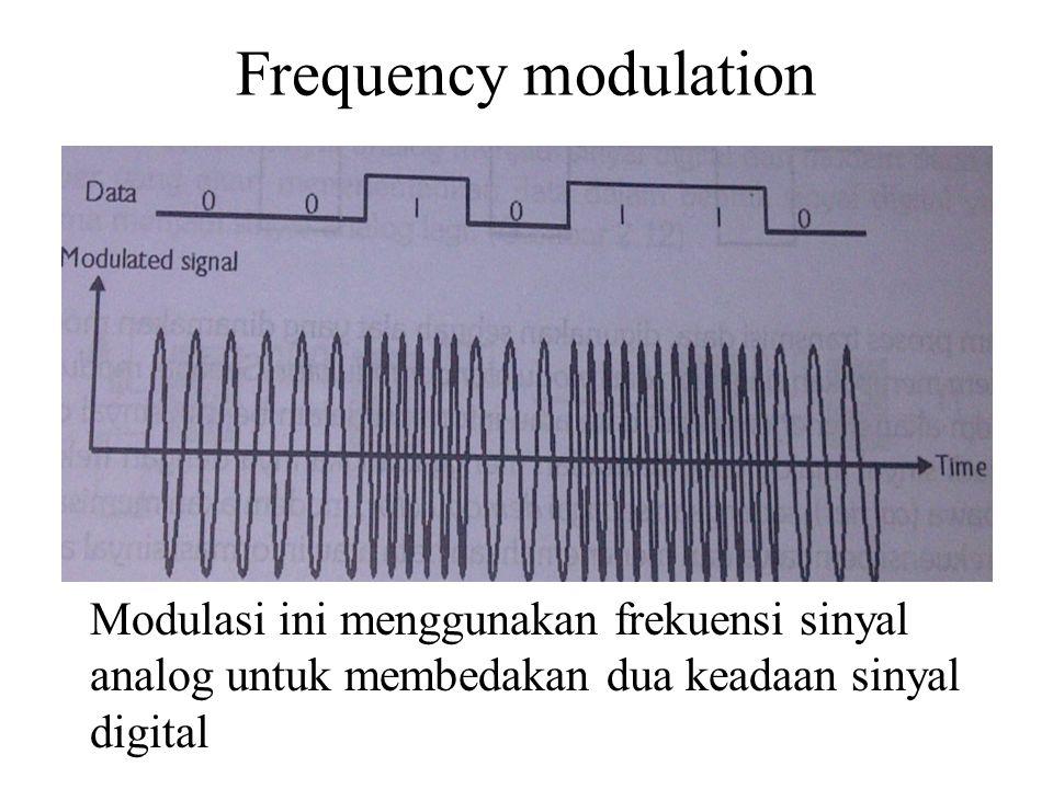 Frequency modulation Modulasi ini menggunakan frekuensi sinyal analog untuk membedakan dua keadaan sinyal digital