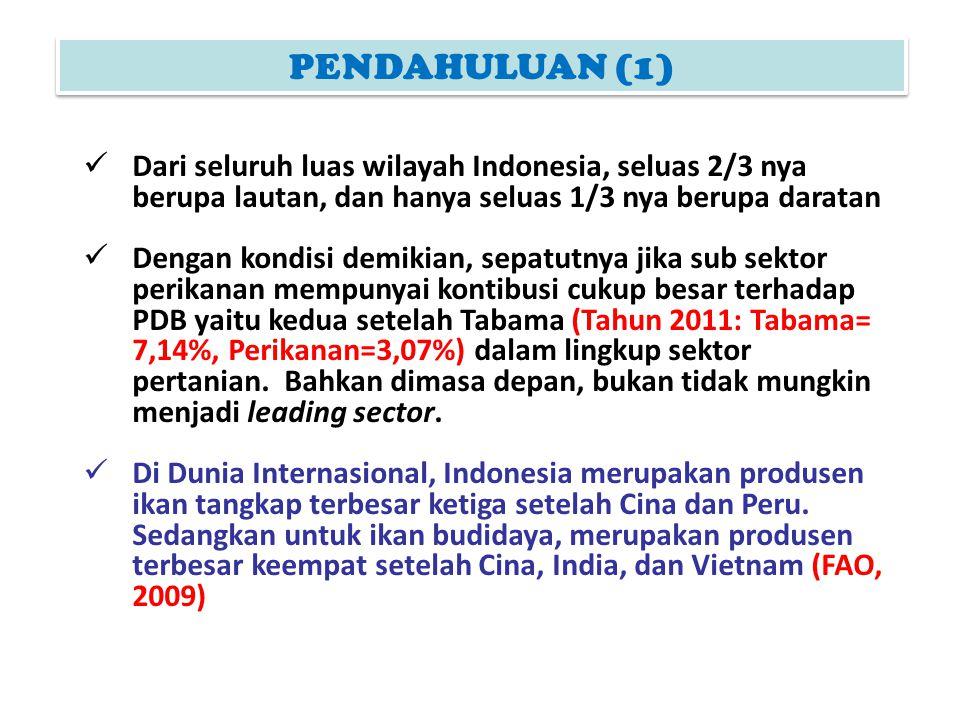 Dari seluruh luas wilayah Indonesia, seluas 2/3 nya berupa lautan, dan hanya seluas 1/3 nya berupa daratan Dengan kondisi demikian, sepatutnya jika su