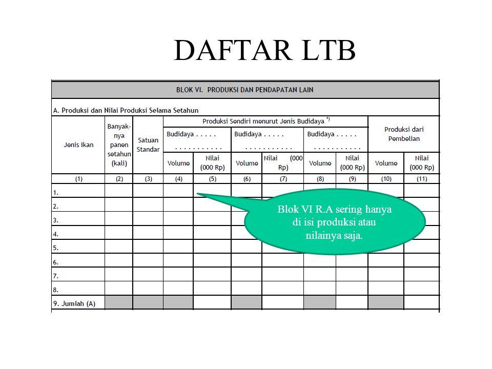 DAFTAR LTB Blok VI R.A sering hanya di isi produksi atau nilainya saja.