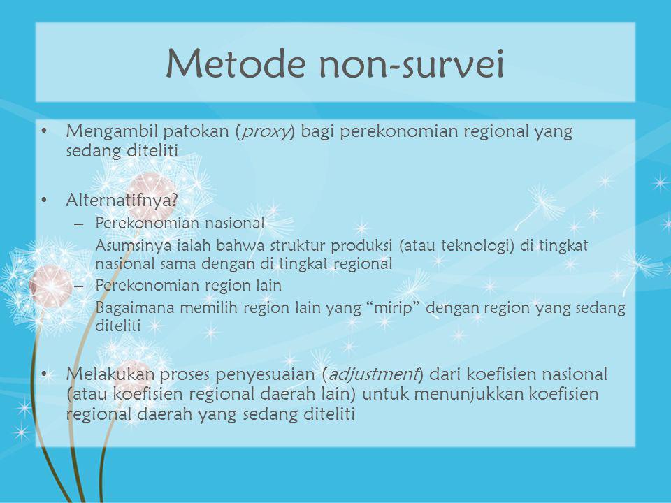 Penyesuaian nasional-regional Matriks teknologi (A) Nasional Matriks teknologi (A) Regional Koefisien penyesuaian (adjustment coefficient)