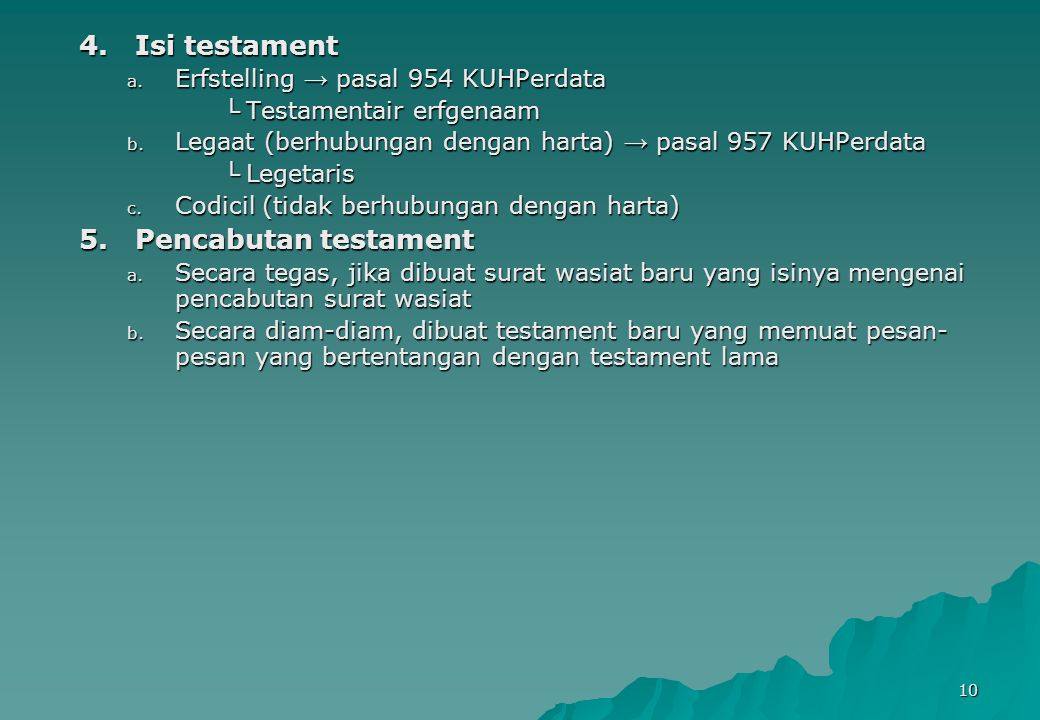 10 4.Isi testament a.Erfstelling → pasal 954 KUHPerdata └ Testamentair erfgenaam b.