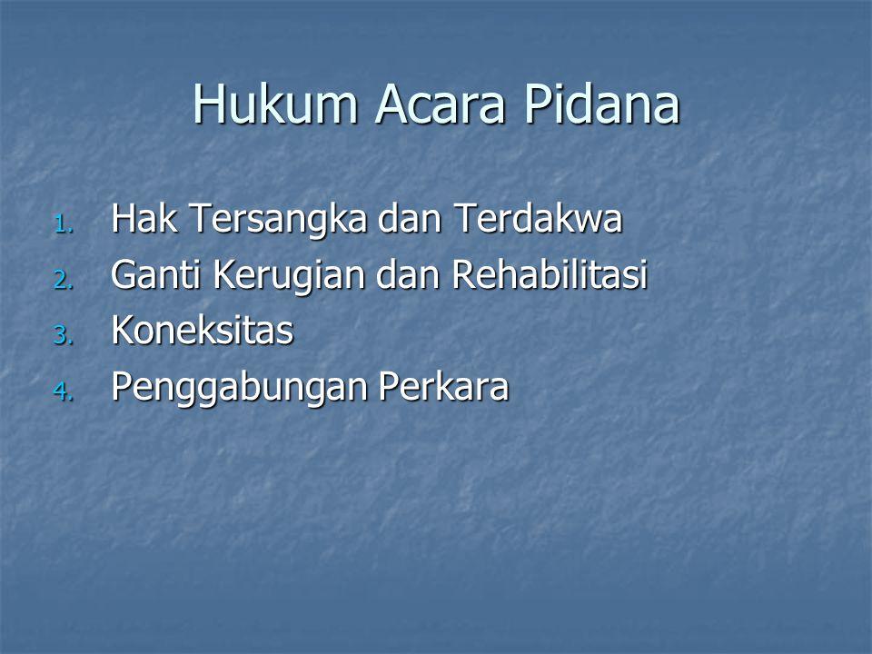 Koneksitas Proses pengadilan atas TP yang dilakukan oleh sipil dan anggota TNI Proses pengadilan atas TP yang dilakukan oleh sipil dan anggota TNI Dasar Hukum: Dasar Hukum: UU No.
