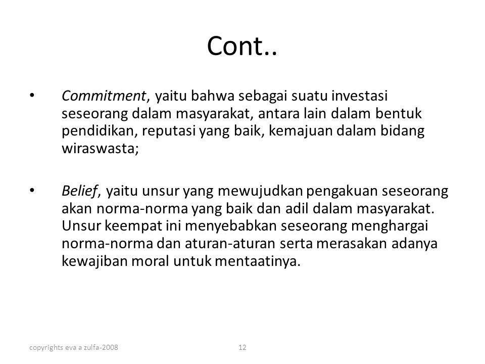 copyrights eva a zulfa-200812 Cont.. Commitment, yaitu bahwa sebagai suatu investasi seseorang dalam masyarakat, antara lain dalam bentuk pendidikan,