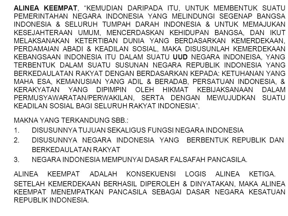 """ALINEA KEEMPAT, """"KEMUDIAN DARIPADA ITU, UNTUK MEMBENTUK SUATU PEMERINTAHAN NEGARA INDONESIA YANG MELINDUNGI SEGENAP BANGSA INDONESIA & SELURUH TUMPAH"""