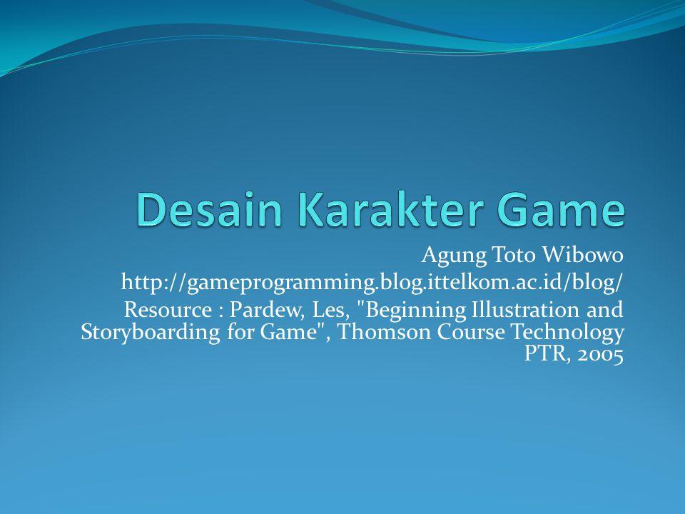 Pendahuluan Salah satu aspek terpenting dalam game art, Hampir semua genre membutuhkan karakter (termasuk puzzle - jarang), Karakter game meliputi semua intelligence people atau creature pada game, Karakter tidak melulu fix, terkadang user dapat membangun karakternya sendiri.