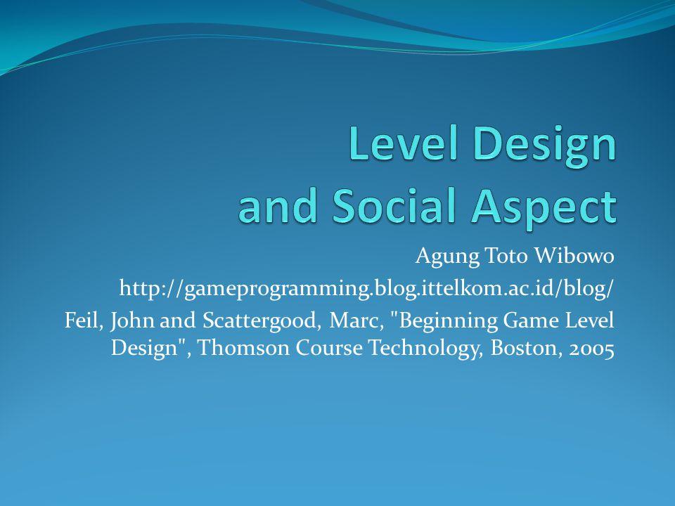 Level Design – Building, adding details Tutorial lain bisa didapatkan di http://www.gamedesign.net/