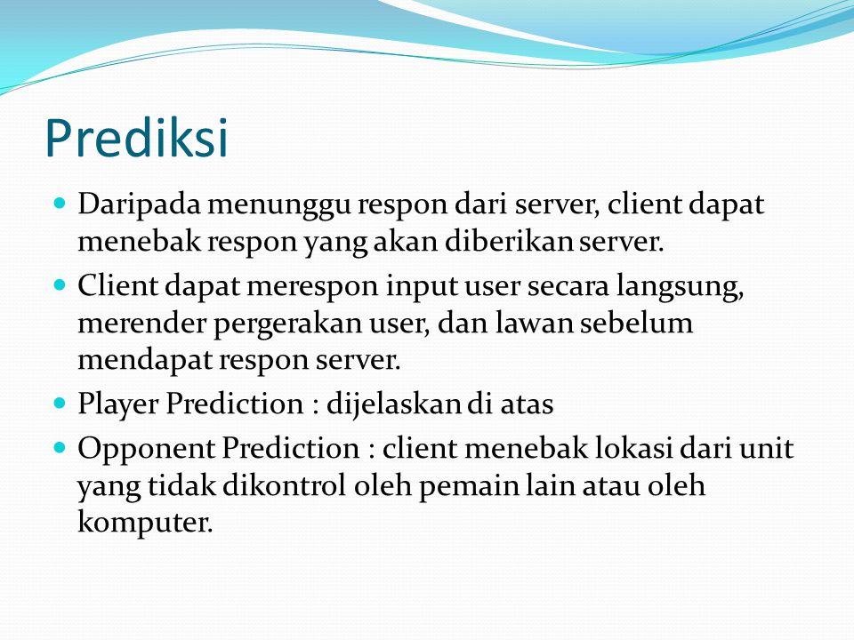 Prediksi Daripada menunggu respon dari server, client dapat menebak respon yang akan diberikan server.