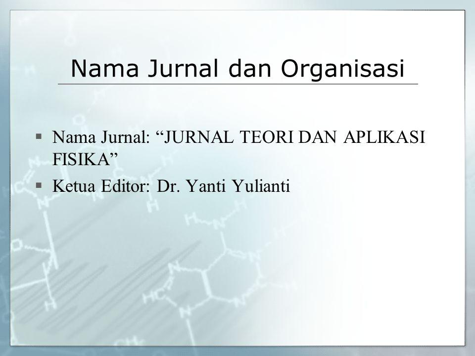 """Nama Jurnal dan Organisasi  Nama Jurnal: """"JURNAL TEORI DAN APLIKASI FISIKA""""  Ketua Editor: Dr. Yanti Yulianti"""