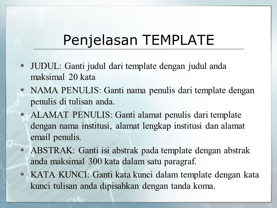 Penjelasan TEMPLATE  JUDUL: Ganti judul dari template dengan judul anda maksimal 20 kata  NAMA PENULIS: Ganti nama penulis dari template dengan penu