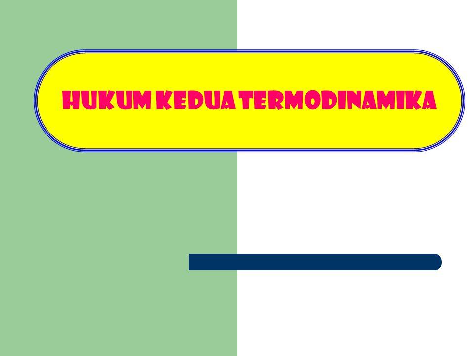 Kesimpulannya  – tdk ada mesin lain yg mempunyai efisiensi termal lebih tinggi dari mesin Carnot bila keduanya beroperasi antara sepasang reservoir dg suhu tiap reservoir yang bersangkutan sama – tdk ada mesin pendingin yg mempunyai koefisien penampilan yg lebih tinggi dari pada mesin pendingin Carnot bila keduanya beroperasi antara sepasang reservoir dg suhu tiap reservoir yg bersangkutan sama Pernyataan Clusius dan Kelvin-Planck ttg Hukum Kedua
