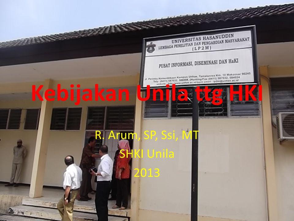 Kebijakan Unila ttg HKI R. Arum, SP, Ssi, MT SHKI Unila 2013
