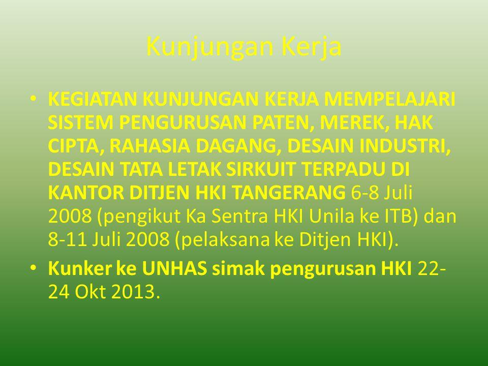 Kunjungan Kerja KEGIATAN KUNJUNGAN KERJA MEMPELAJARI SISTEM PENGURUSAN PATEN, MEREK, HAK CIPTA, RAHASIA DAGANG, DESAIN INDUSTRI, DESAIN TATA LETAK SIRKUIT TERPADU DI KANTOR DITJEN HKI TANGERANG 6-8 Juli 2008 (pengikut Ka Sentra HKI Unila ke ITB) dan 8-11 Juli 2008 (pelaksana ke Ditjen HKI).