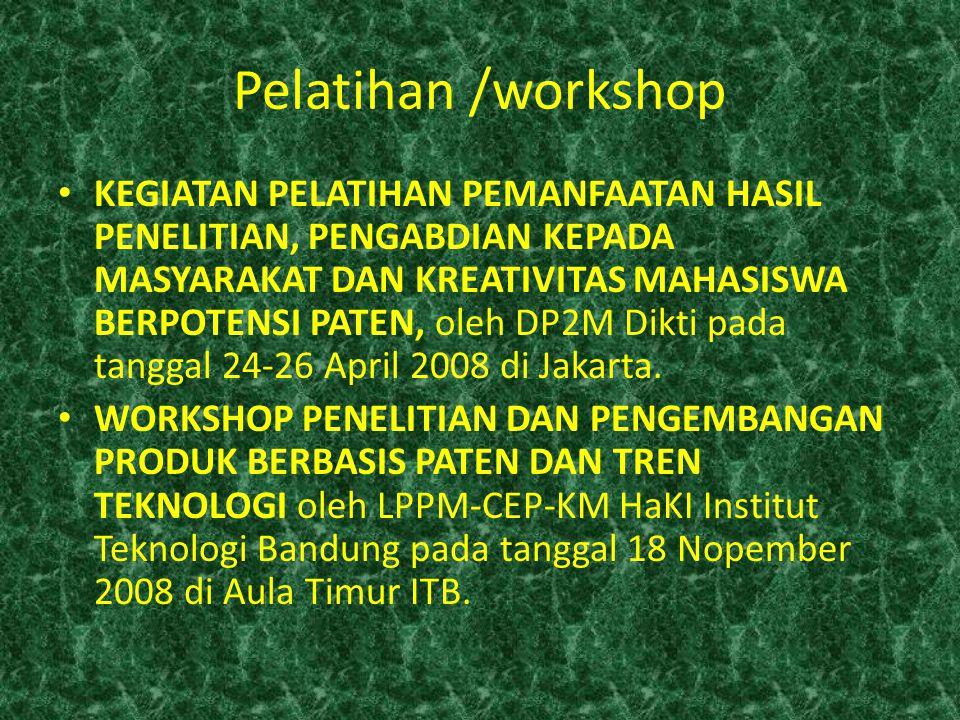 Pelatihan /workshop KEGIATAN PELATIHAN PEMANFAATAN HASIL PENELITIAN, PENGABDIAN KEPADA MASYARAKAT DAN KREATIVITAS MAHASISWA BERPOTENSI PATEN, oleh DP2M Dikti pada tanggal 24-26 April 2008 di Jakarta.