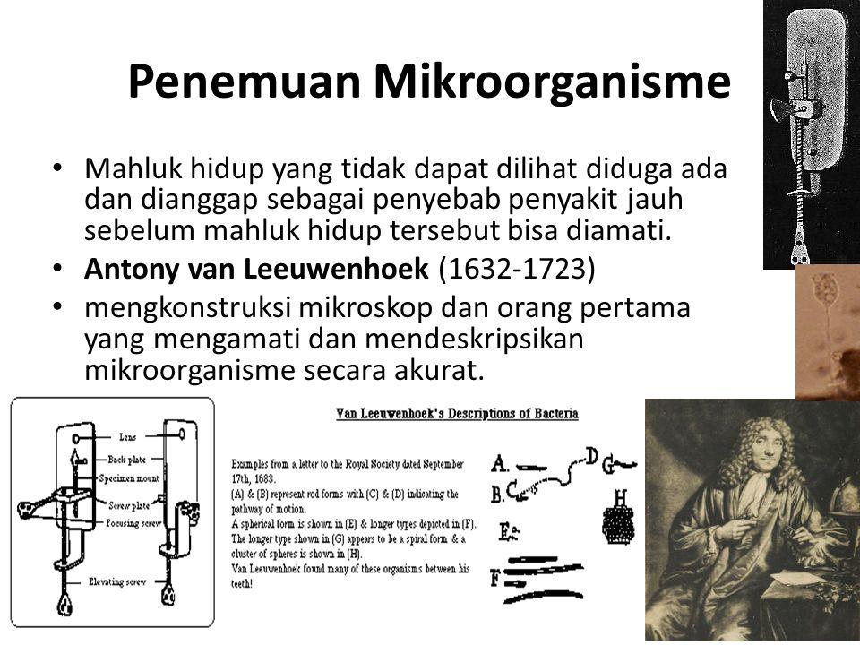 Penemuan Mikroorganisme Mahluk hidup yang tidak dapat dilihat diduga ada dan dianggap sebagai penyebab penyakit jauh sebelum mahluk hidup tersebut bisa diamati.