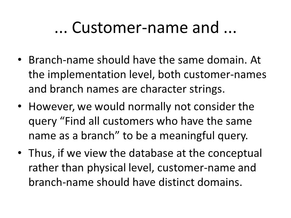 ...Customer-name and... Branch-name should have the same domain.