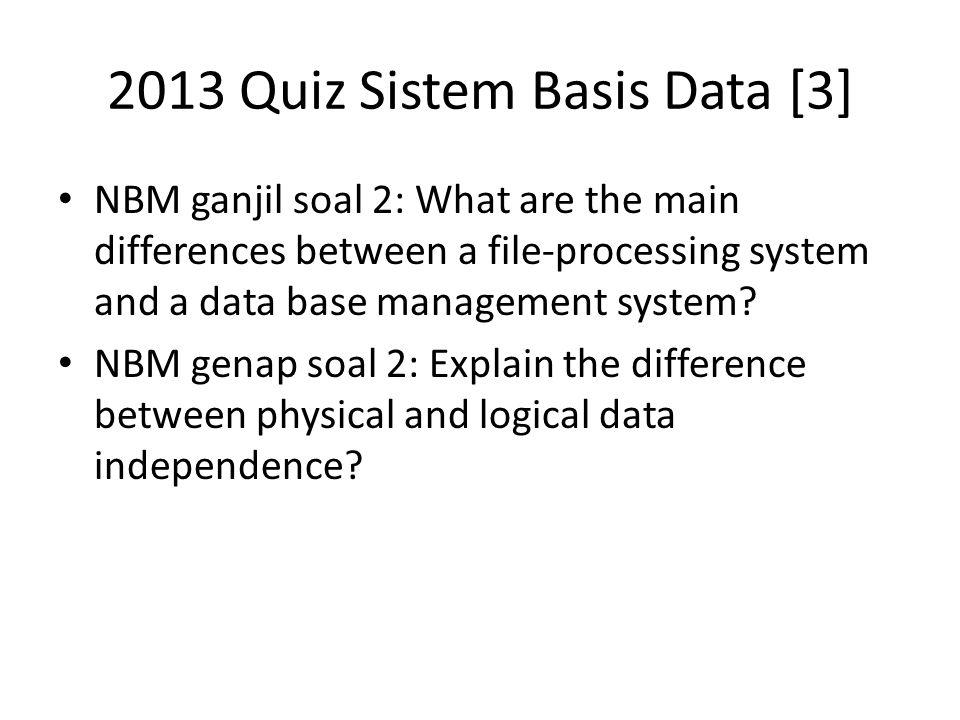 2013 Quiz Sistem Basis Data [4] NBM ganjil soal 3: