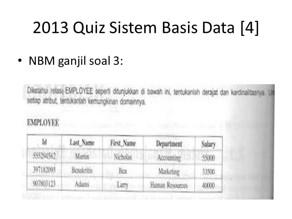 2013 Quiz Sistem Basis Data [5] NBM genap soal 3: Bagai mana derajat dan kardinalitas dari relasi SUPPLIER berikut ini?
