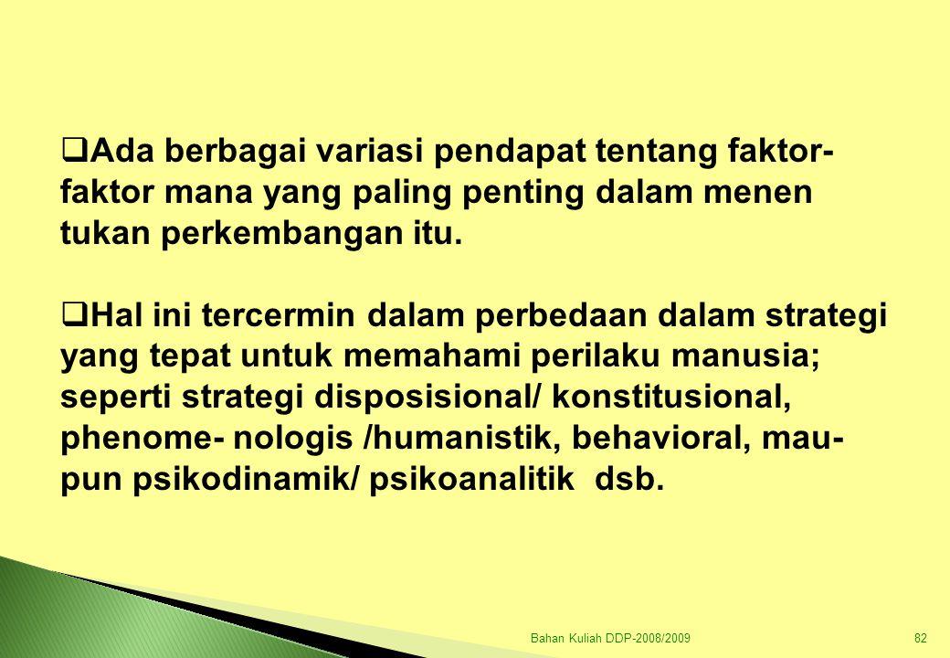 Bahan Kuliah DDP-2008/200983  Dalam hal teori belajar muncul variasi teori/ model Behavioral a.l (belajar Tuntas, Model Belajar Kontrol Diri Sendiri, Model simulasi, dan Model Asertif).