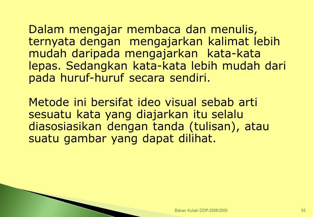 Bahan Kuliah DDP-2008/200994 2) Centre d'interet (Pusat-pusat Minat); Dari hasil penelitian psikologik, ia menetapkan bahwa anak mempunyai minat yang spontan (sewajarnya).