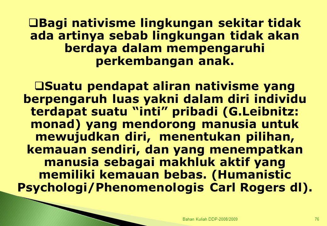 Bahan Kuliah DDP-2008/200977 Variasi Phenomenologis/Humaistic: 1.