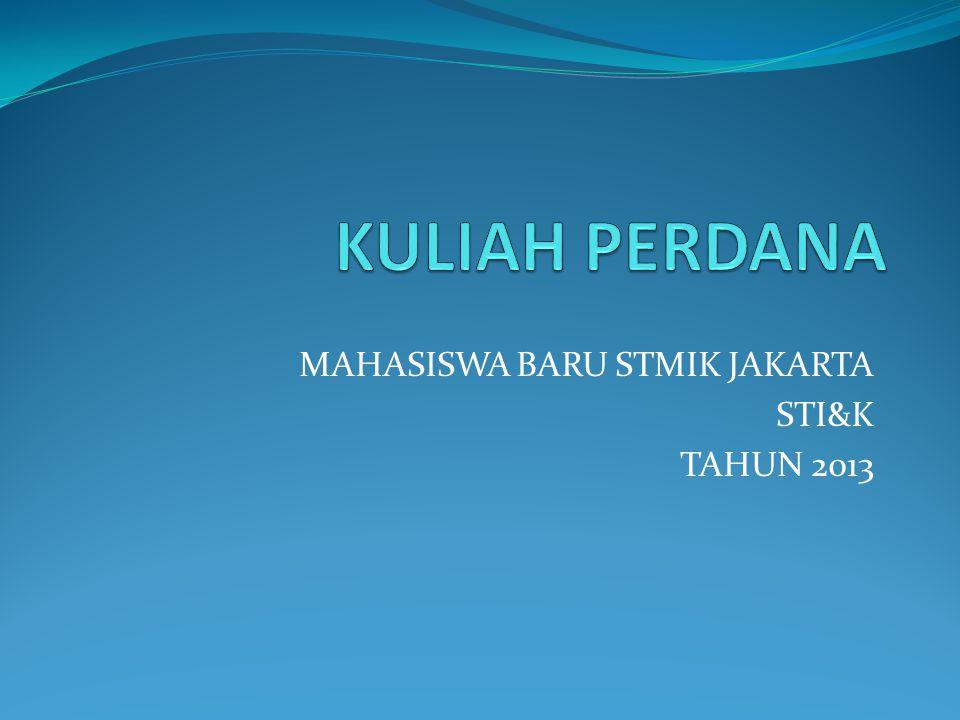 MAHASISWA BARU STMIK JAKARTA STI&K TAHUN 2013