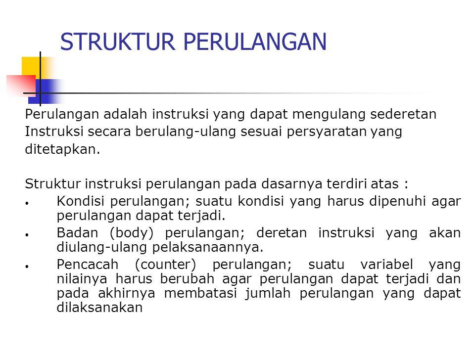 Jenis Perulangan : 1. For – Next 2. While – Do 3. Repeat - Until