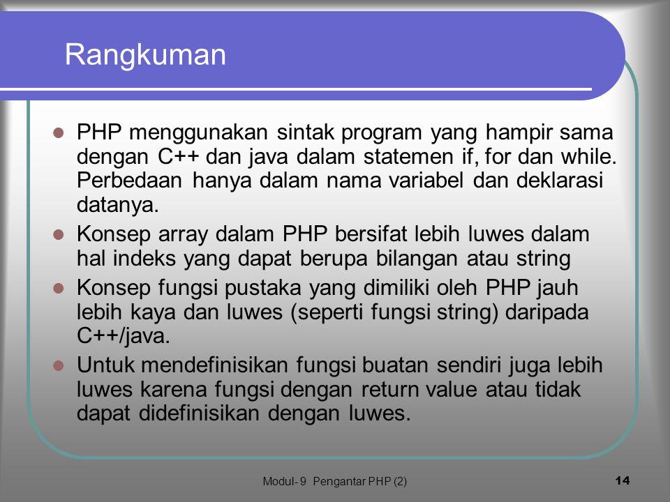 Modul- 9 Pengantar PHP (2)13 Return value dan rekursi PHP menyediakan fungsi dengan nilai kembalian menggunakan sintak return $var function isgenap($n