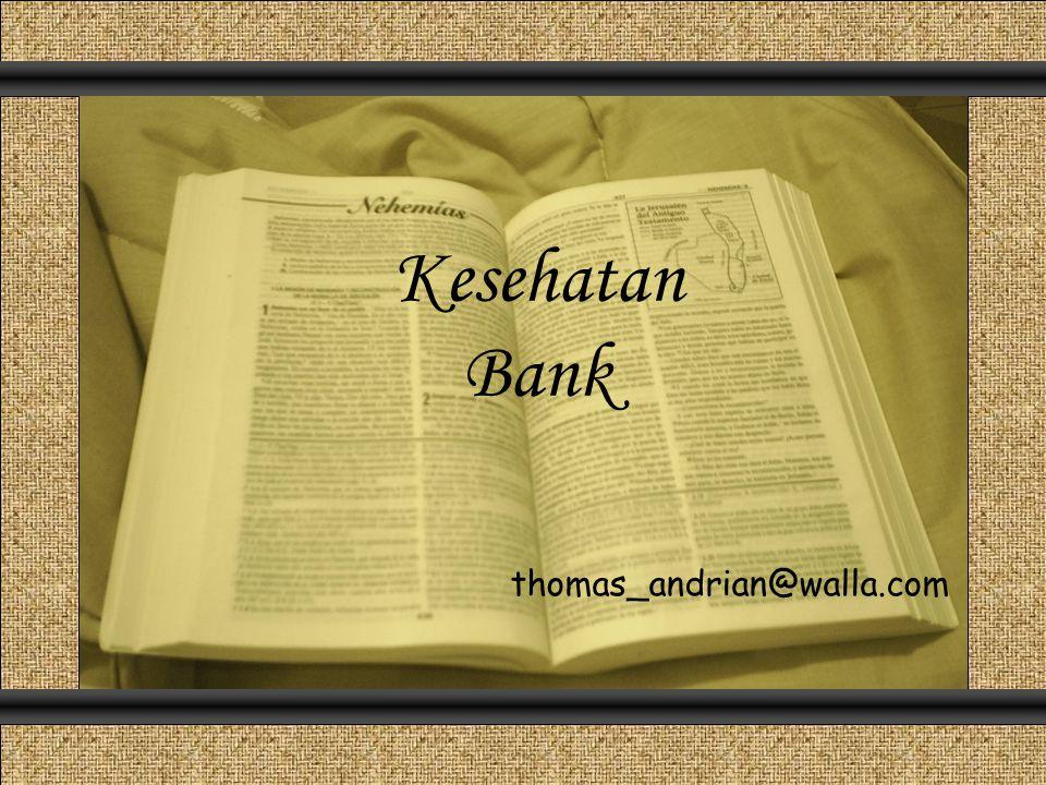A.Dasar Hukum Penilaian Tingkat Kesehatan Bank Oleh Bank Indonesia Dasar Hukum I UU No.