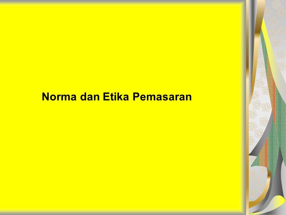 Norma dan Etika Bidang Pemasaran  Etika pemasaran dalam konteks produk: Produk yang dibuat berguna dan dibutuhkan masyarakat.