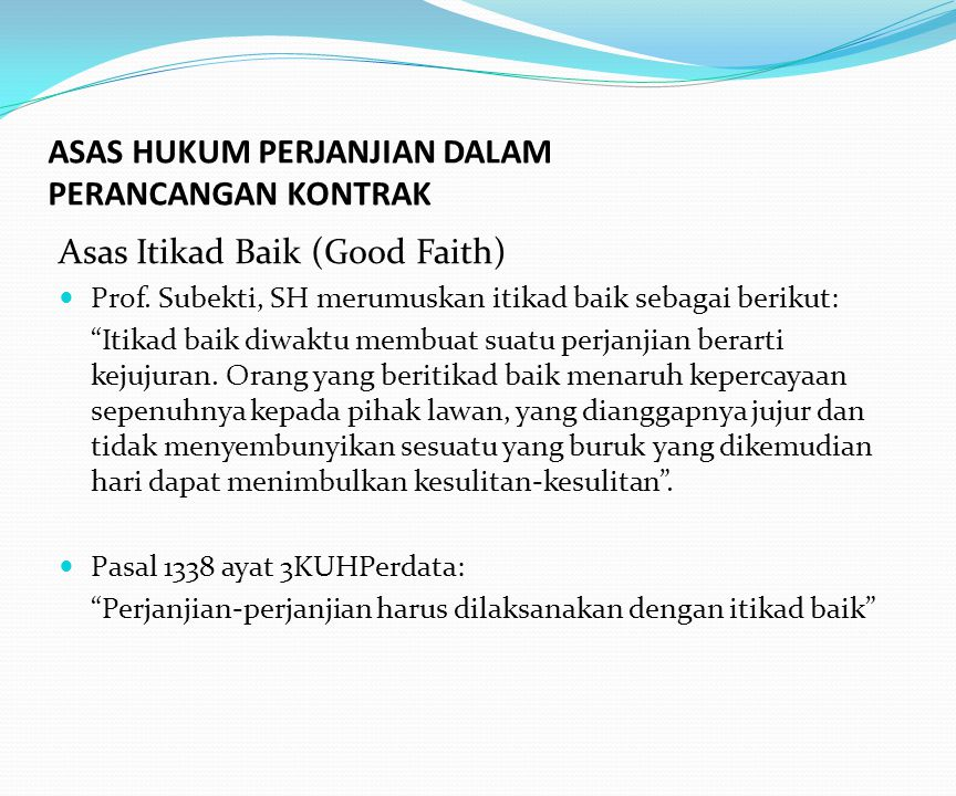 ASAS HUKUM PERJANJIAN DALAM PERANCANGAN KONTRAK Asas Itikad Baik (Good Faith) Prof.