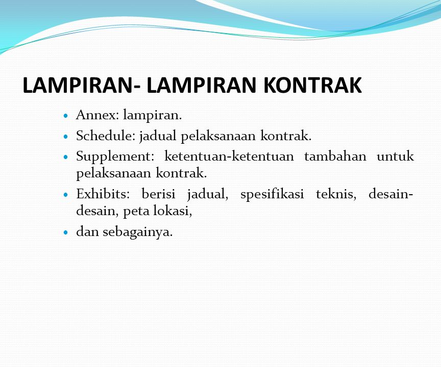 LAMPIRAN- LAMPIRAN KONTRAK Annex: lampiran.Schedule: jadual pelaksanaan kontrak.