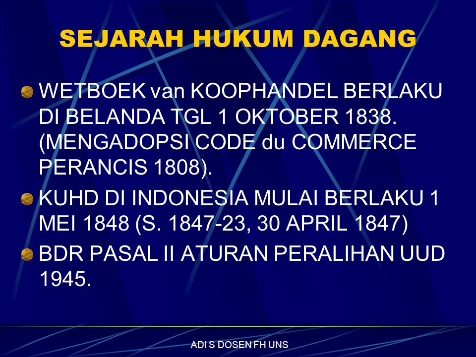SEJARAH HUKUM DAGANG WETBOEK van KOOPHANDEL BERLAKU DI BELANDA TGL 1 OKTOBER 1838.