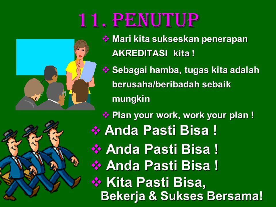 11.PENUTUP  Mari kita sukseskan penerapan AKREDITASI kita .