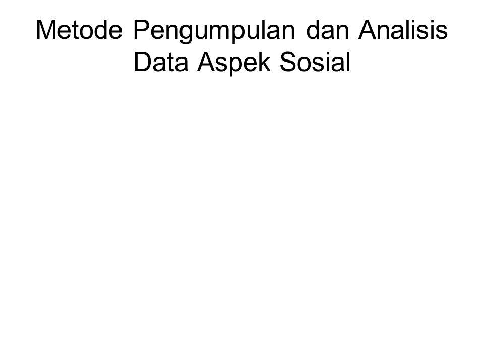 Metode Pengumpulan dan Analisis Data Aspek Sosial