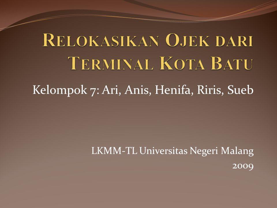 Kelompok 7: Ari, Anis, Henifa, Riris, Sueb LKMM-TL Universitas Negeri Malang 2009