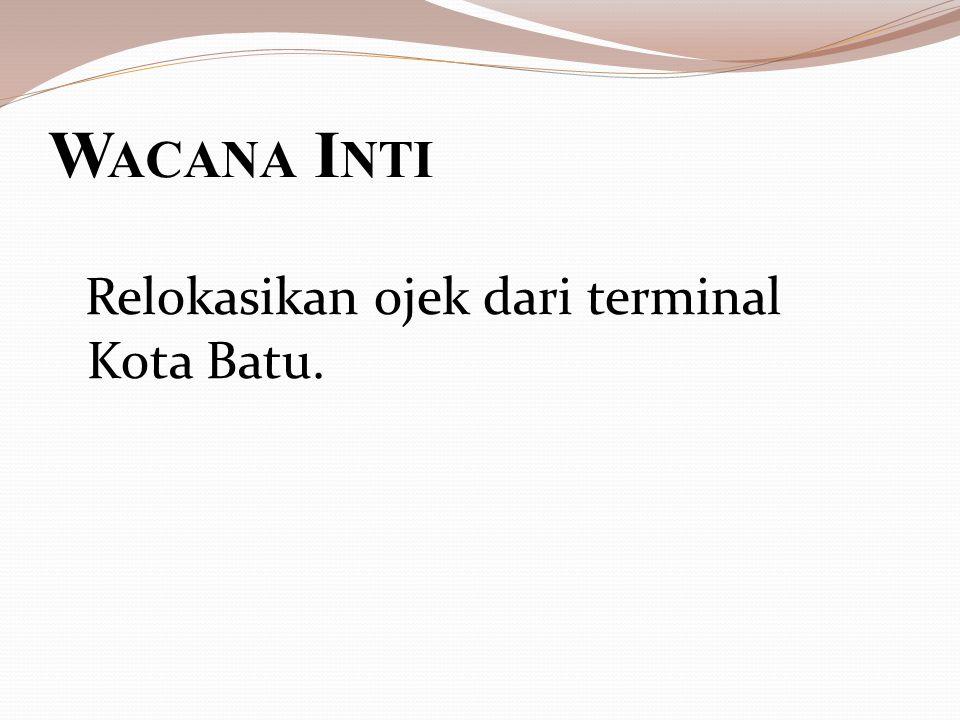 W ACANA I NTI Relokasikan ojek dari terminal Kota Batu.