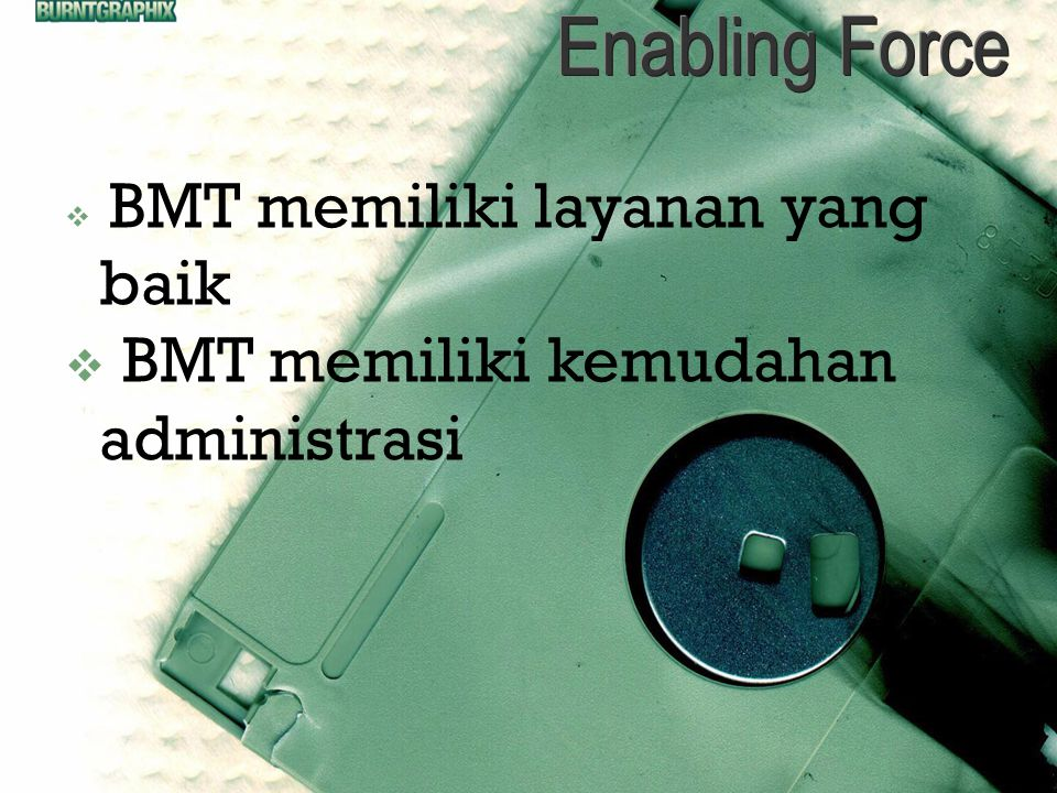 BMT memiliki layanan yang baik  BMT memiliki kemudahan administrasi