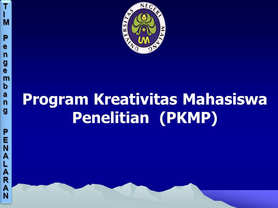 Program Kreativitas Mahasiswa Penelitian (PKMP) TIM PengembangTIM PengembangPENALARANPENALARANTIM PengembangTIM PengembangPENALARANPENALARAN