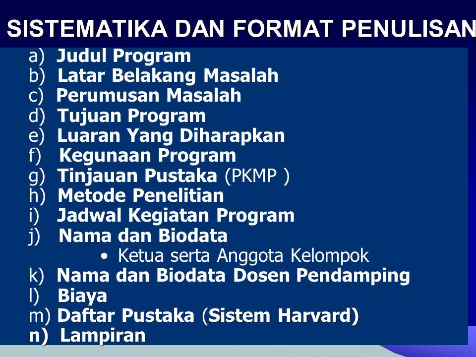 a) Judul Program b) Latar Belakang Masalah c) Perumusan Masalah d) Tujuan Program e) Luaran Yang Diharapkan f) Kegunaan Program g) Tinjauan Pustaka (P