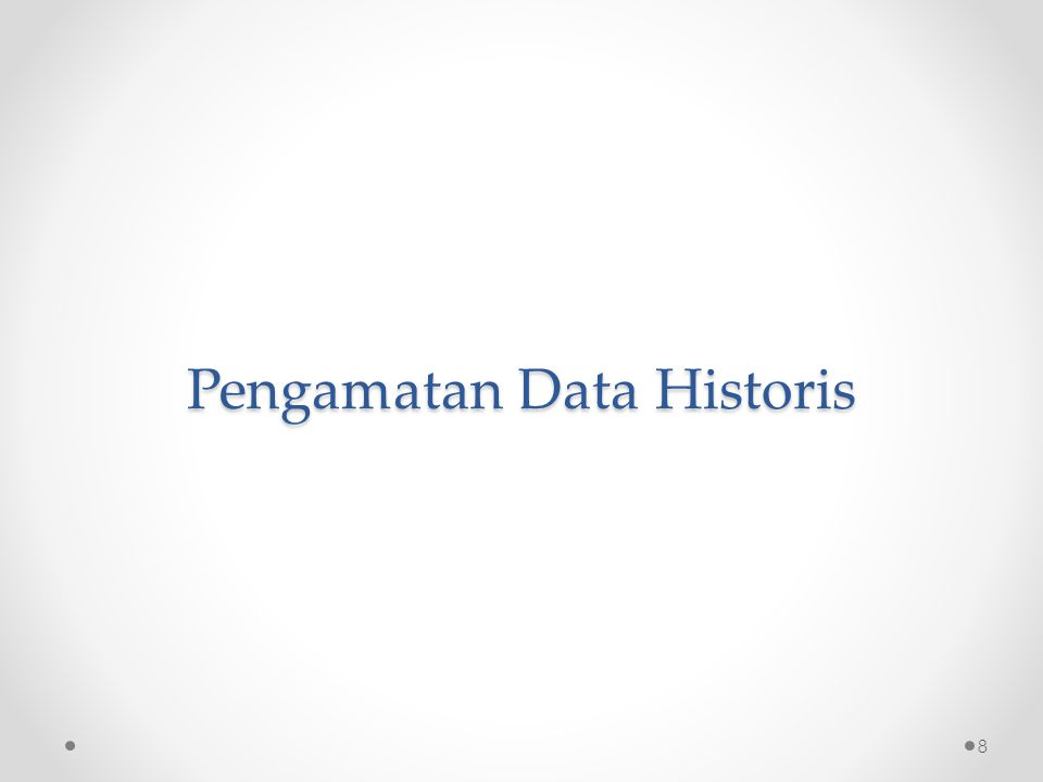 Pengamatan Data Historis 8