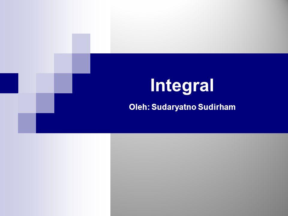 Integral Oleh: Sudaryatno Sudirham