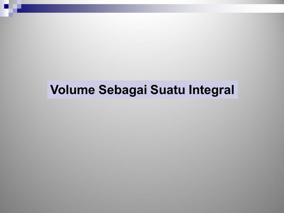 Volume Sebagai Suatu Integral
