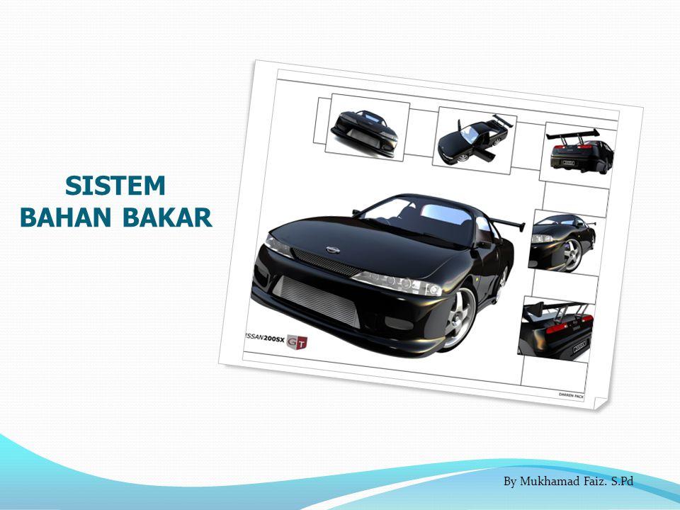 SISTEM BAHAN BAKAR By Mukhamad Faiz. S.Pd