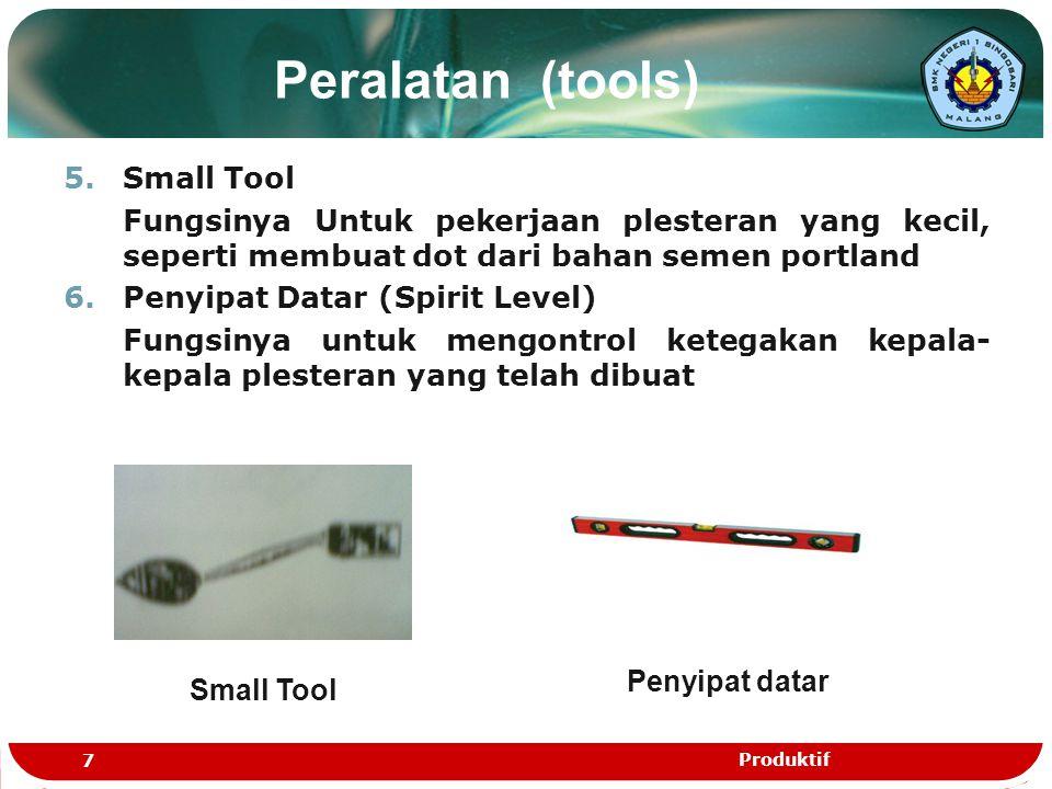 Peralatan (tools) 7.Mistar Penggaris Fungsinya untuk mengiris plesteran supaya benar- benar lurus dan rata 8.Kuas Fungsinya untuk mencuci dan membaca dipermukaan dinding yang akan diplester Mistar PenggirisKuas 8 Produktif
